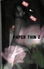 paper thin 2 / a zach herron story / sequel  by herronsgirl
