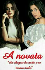 A novata{Camren} by Bitch_da_Jauregui