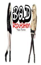 Bad Reputation by AlizaThorne
