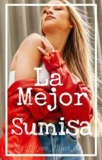 La mejor sumisa/Bryles (Hot) Pausada by I_Love_Briar_04_