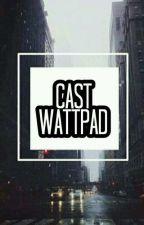 Cast Wattpad by lutfiah_azzahra