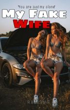My Fake Wife [Completed] √ by Rainisms