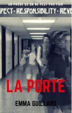 La Porte (En pause)  by LesFleursDuReve
