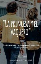 La Princesa Y El Vaquero (liam y tu) by Michy-Tomlinson