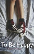 To Be Happy by hatefull