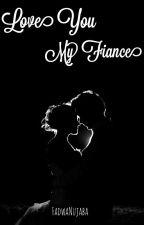 Love You My Fiance by KimAwaaa