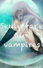 Seule face aux vampires by MmeLaFolle