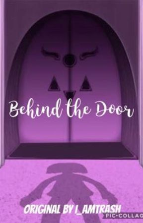 Behind the Doors(Sans x Reader) by SerenityFuntime