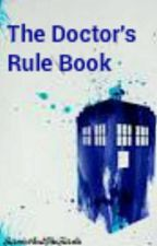 The Doctor's Rule Book by JarvisAndTheTardis