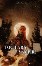 Tocilară sau vampir ?  by Floricele_Roz
