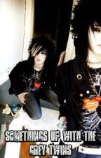 Somethings Up With the Grey Twins [Boy/Boy] - 2012 by GothicAngel1205