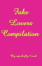 FAKE LOVERS (COMPILATION) by sparksfly14weh