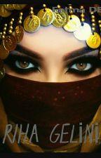 RIHA GELİNİ by Hayalberfin23