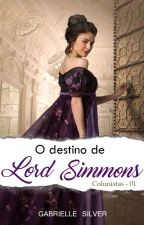 O Destino de Lord Simmons  by GabrielleSilver