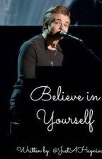Believe in Yourself by JustaHayniac