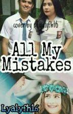 All My Mistakes by Liaisyafani