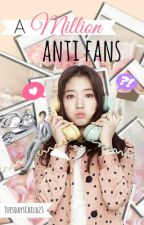 A Million Anti Fans by TuesdaysChild23