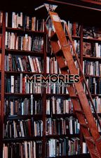 - Memories. by RECAJIM