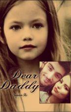Dear Daddy {Dear Darlin Devam Kitabı} by SenaaXx