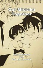 Our Mistake Together (a BoBoiBoy fanfic) (COMPLETED) by KittyWhiteCat