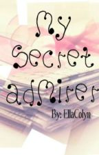 My Secret Admirer by EllaColyn