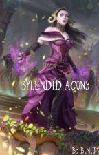 Splendid Agony  by x_RebelAngel_x