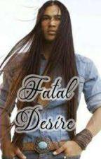 Fatal Desire by LostSoul84