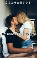 My Possessive Prince  by niacans07