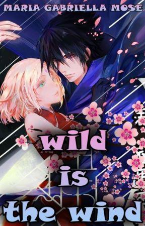 Wild Is The Wind ♡ SasuSaku ♡ NaruHina by MariaGabriellaMose