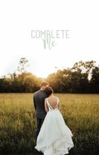 Complete Me| ✓ by sparklingawintage