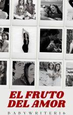 1|El Fruto Del Amor(Terminada) by GISE1610