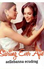 Starting Ever After (Sequel of Together Forever) COMPLETED by aellebannaecudrag