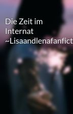 Die Zeit im Internat ~Lisaandlenafanfiction~ by justxvi0