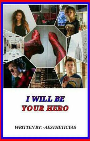 I Will Be Your Hero ⇨ Peter Parker × Michelle Jones// #Wattys2018 by selenenisi