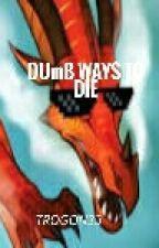 Wings Of Fire: Dumb Ways to Die by Trogon33