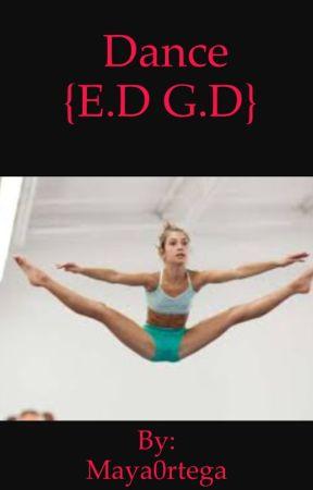 Dance{E.D G.D} by Maya0rtega