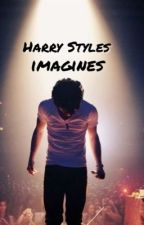 Harry Styles Imagines/Prefrences by offingsea