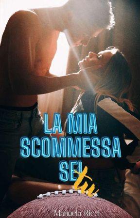 La mia SCOMMESSA sei TU. (The Bruins Series) by _StarFreedom_