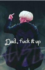 Dad, Fuck It Up |/Daddyking\| Yoonmin by Swagger_z_Daegu