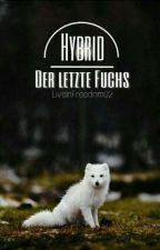 Hybrid, Der Letzte Fuchs  by LiveInFreedom02