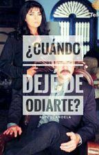 ¿CUÁNDO DEJÉ DE ODIARTE? (Pareja Tekila) by RuffoSandoval