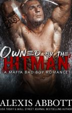 Owned by the Hitman by AlexisAbbottAuthor