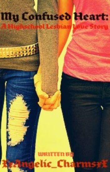My Confused Heart: A Highschool Lesbian Love Story