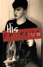 His Friends by PRETTYMUCHHHHH