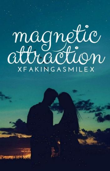 Magnetic Attraction ✎