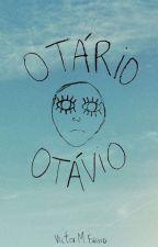 Otário Otávio by freakfav