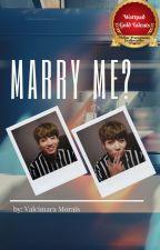 Marry Me?  by valcimaramorais