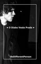 • O Diabo Veste Prada (Fanfiction Harry Styles) •  [Slow Updates] by BeDifferentPerson