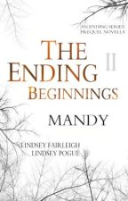 The Ending Beginnings II: Mandy by TeamLindsey