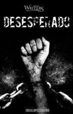 Desesperado © by KawaiiGirlChan